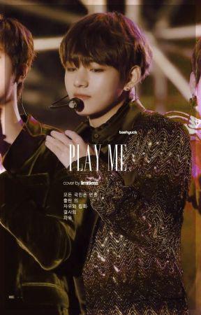 play me ↠ taehyung by taehyuck