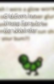 Old Eyes in a Young Face  by Ken Webster by DoodleMeSenseless