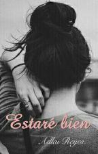 Estaré Bien. by AdlaiReyes