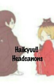 Haikyuu!! Headcanons by Yamaguchi_Tadashi12