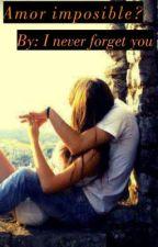 Amor imposible? by Josefina3010