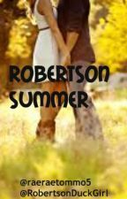 Robertson Summer (Duck Dynasty Love story) by RobertsonDuckGirl
