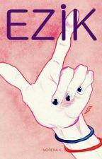 Ezik (Tek Bölümlük) by FreakQueen