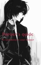 Parkers Guide to being a Soul Reaper (Fin)(boyxboy) by XxDarkxAngelxX