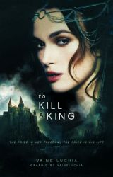 To Kill a King by VaineLuchia