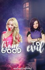 From Good, To Evil {REWRITING/SLOW UPDATES} by MalandBenlover1