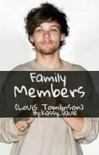 Family Members(Louis Tomlinson) by Kassy_Daule