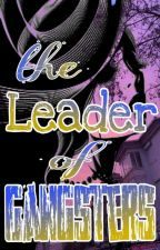 The Leader Of Gangsters by acenezy_