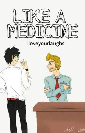 Like A Medicine|Muke Clemmings [#Wattys2016]