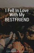 I Fell In love with My Bestfriend (Season 1) #WATTYs2017 by Foreveryoung1206