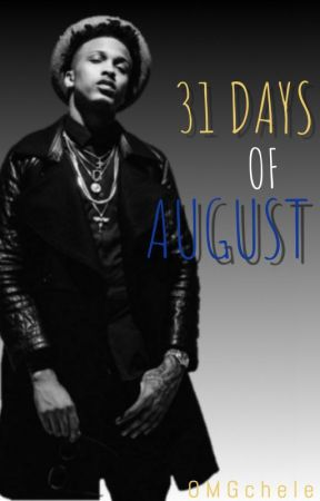 31 Days of August (August Alsina Story) by omgchele