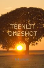 Teenlit Oneshot by build-a-snowman