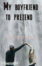My boyfriend to pretend (il Mio Ragazzo Per Finta) by Francesca2124