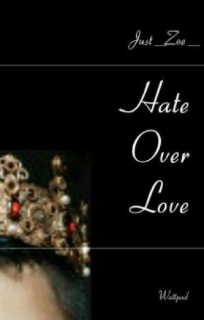 Hate Over Love (Βιβλίο #2) by Just_Zoe_