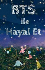 BTS İle Hayal Et ! by _foreverbts_