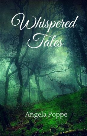Whispered Tales (the poems) by angelapoppe