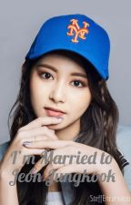 [COMPLETED] I'm Married to Jeon Jungkook | c. ty by SteffEncarnacion