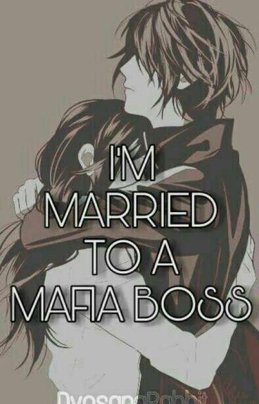 I'm Married To A Mafia Boss