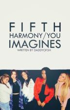 5H/You Imagines  by Daddyof5H