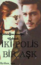 IKI POLIS BIR AŞK by feyzaates3