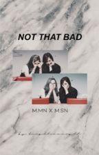 Not That Bad 『 Sana x Mina 』| Slow Updates❗️ by -KnightInANight