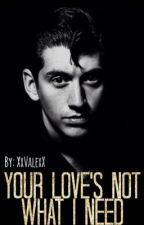 Your Love's Not What I Need  (Alex Turner Fanfic.)  by XxValexX07