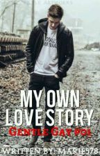 MY OWN LOVE STORY by marie578
