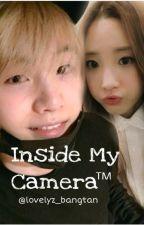 Inside My Camera by banglyzjeongin97