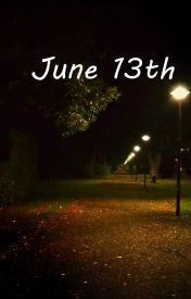 June 13th by AtlantisLight
