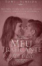 Meu Traficante Favorito by Towi__Almeida
