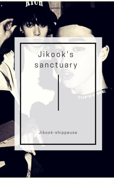 Jikook's Sanctuary
