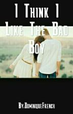 I Think I Like The Bad Boy by French_Sisters