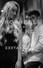 Nochelle - Why me? by XxStarzSkyxX