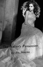 The Italian's Possession by Ella_Stoormz