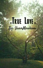 True Love  by YuanMaulana