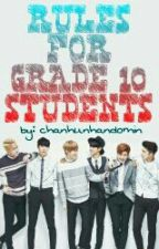 RULES FOR GRADE 10 STUDENTS by chanhunhandomin