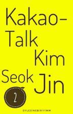 Kakaotalk- |Kim Seok Jin| by oylesinebiriyimm