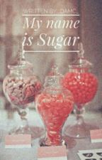 My name is Sugar ➳ [z.m; au][o.s]✓ by _damc_