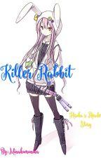 Killer Rabbit {on hold} by Minakomonika