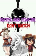 Cowgirls And Pirates Don't Match by FairyLucyNamiPiece