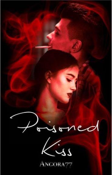 Poisoned Kiss #WattpadOscars2017 #EtherealAward17 #catalystaward2017