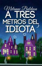 A Tres Metros Del Idiota by kcryxbaby
