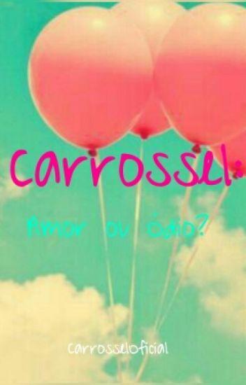 Carrossel: Amor Ou Ódio? [Pausada]