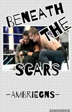 Beneath The Scars ~Ambreigns~ by WWE-Ambrose