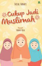 Cukup Jadi Muslimah by PenerbitZahira