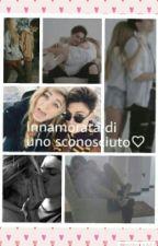 Innamorata di uno sconosciuto| Sofia Viscardi & Lorenzo Paggi  by Giulia_490