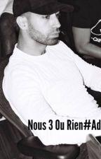 Elena-Nous Trois Ou Rien  #PNL by firstinyourheart