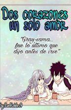 Dos Corazones... Un Solo Amor (Gruvia) by -Anonima-chan-