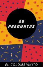 30 Preguntas by ElColombianito