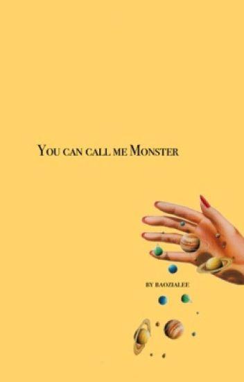 You can call me monster|| Hunhan ||